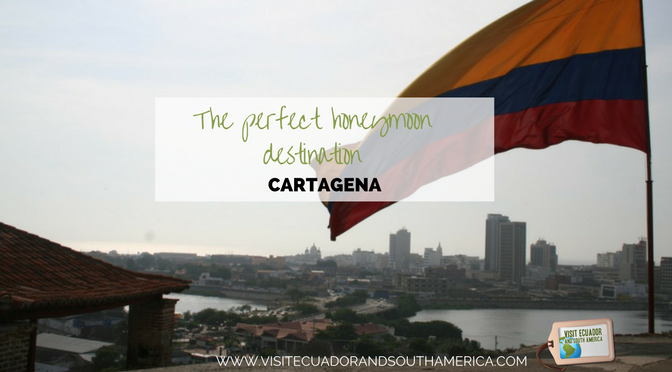 Cartagena perfect honeymoon destination